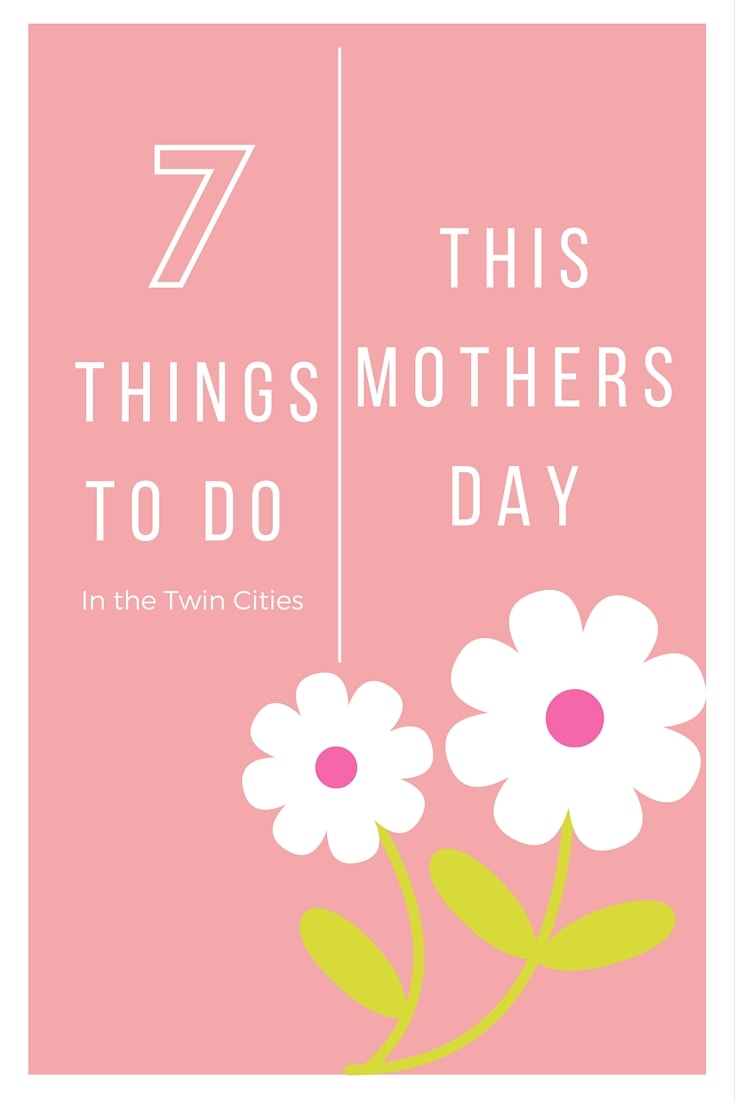 7 Things To Do This Mothers Day