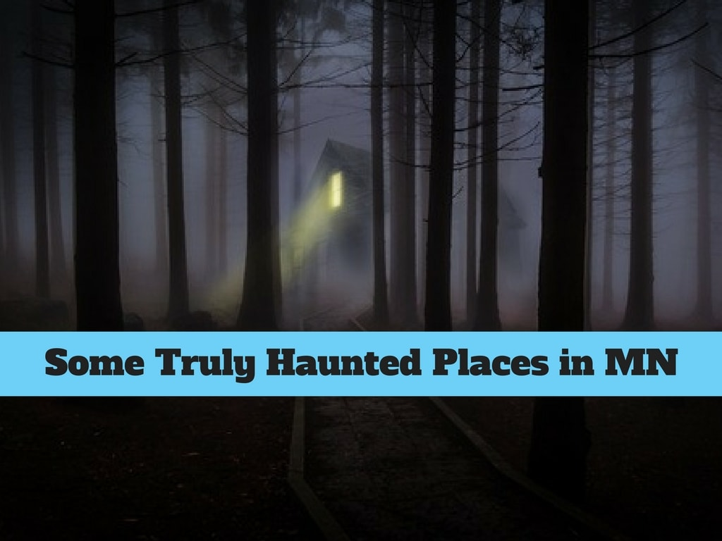 Some Truly Haunted Places in Minnesota