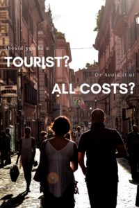 How to avoid being a tourist? And what you might miss out on when you do.